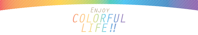 Enjoy Colorfull Life!